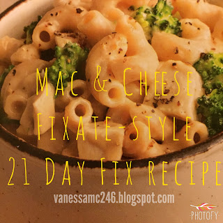 FIxate, Mac and cheese, healthy mac and cheese recipe, autumn calabrese, comfort food, 21 Day Fix, vanessamc246, vanessa fit, change one thing, change everything, weightless