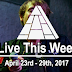 Live This Week: April 23rd - 29th, 2017