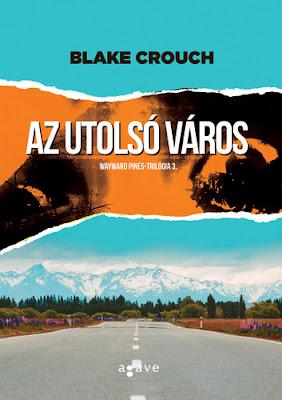 Blake Crouch – Az utolsó város (Wayward Pines-trilógia 3.) könyves vélemény, könyvkritika, recenzió, könyves blog, könyves kedvcsináló, György Tekla, Tekla Könyvei