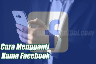 Mengganti Nama Facebook