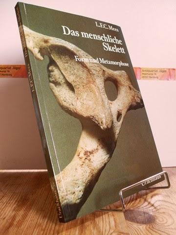 L. F. C Mees: Das menschliche Skelett. Form und Metamorphose