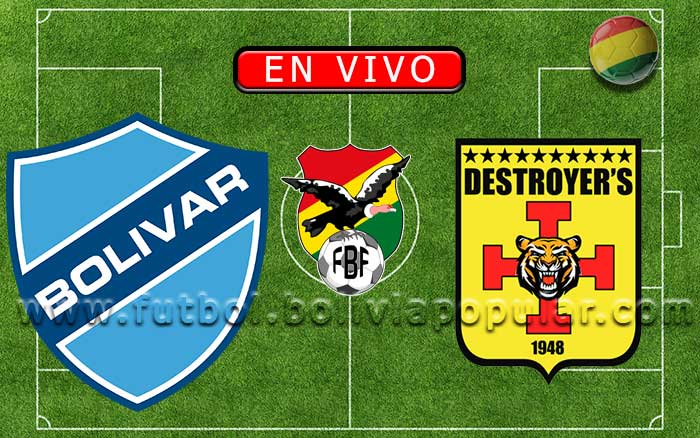 【En Vivo】Bolívar vs. Destroyers - Torneo Clausura 2019
