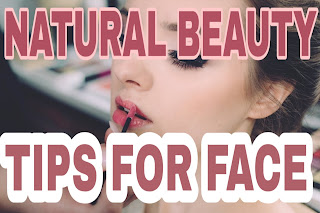 Here's A Quick Way To Solve A Problem with NATURAL BEAUTY TIPS FOR FACE