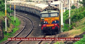 RRB ALP Exam Analysis 2018 & Questions Asked on 17th August 2018 (All Shifts)