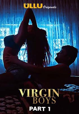 18+ Virgin Boys S01 (2020) Part 1 Hindi Complete Ullu Web Series 720p HDRip 400MB Poster