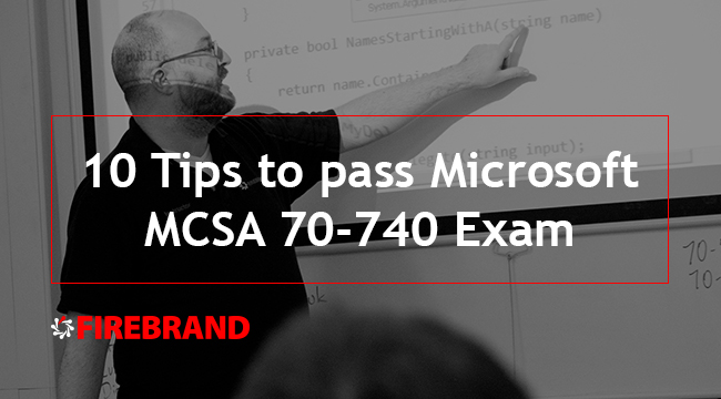 10 Tips to Pass Microsoft MCSA 70 740 Exam