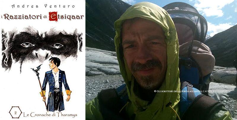 I Razziatori di Etsiqaar, intervista ad Andrea Venturo - Libri, Gli scrittori della porta accanto