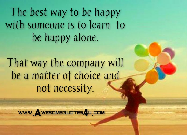 Learn To Be Happy Alone Quotes