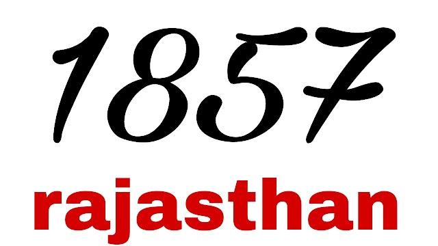 1857 की क्रान्ति - 1857 ki kranti in rajasthan