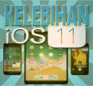Makin Canggih, Inilah Kelebihan iOS 11 yang Wajib Diketahui