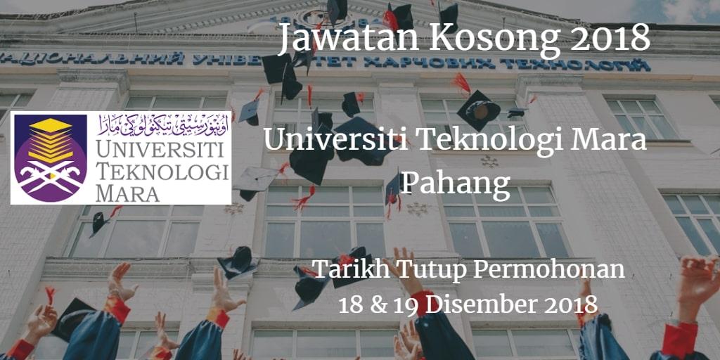 Jawatan Kosong UiTM Pahang 18 & 19 Disember 2018