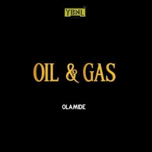 Olamide - Oil Gas