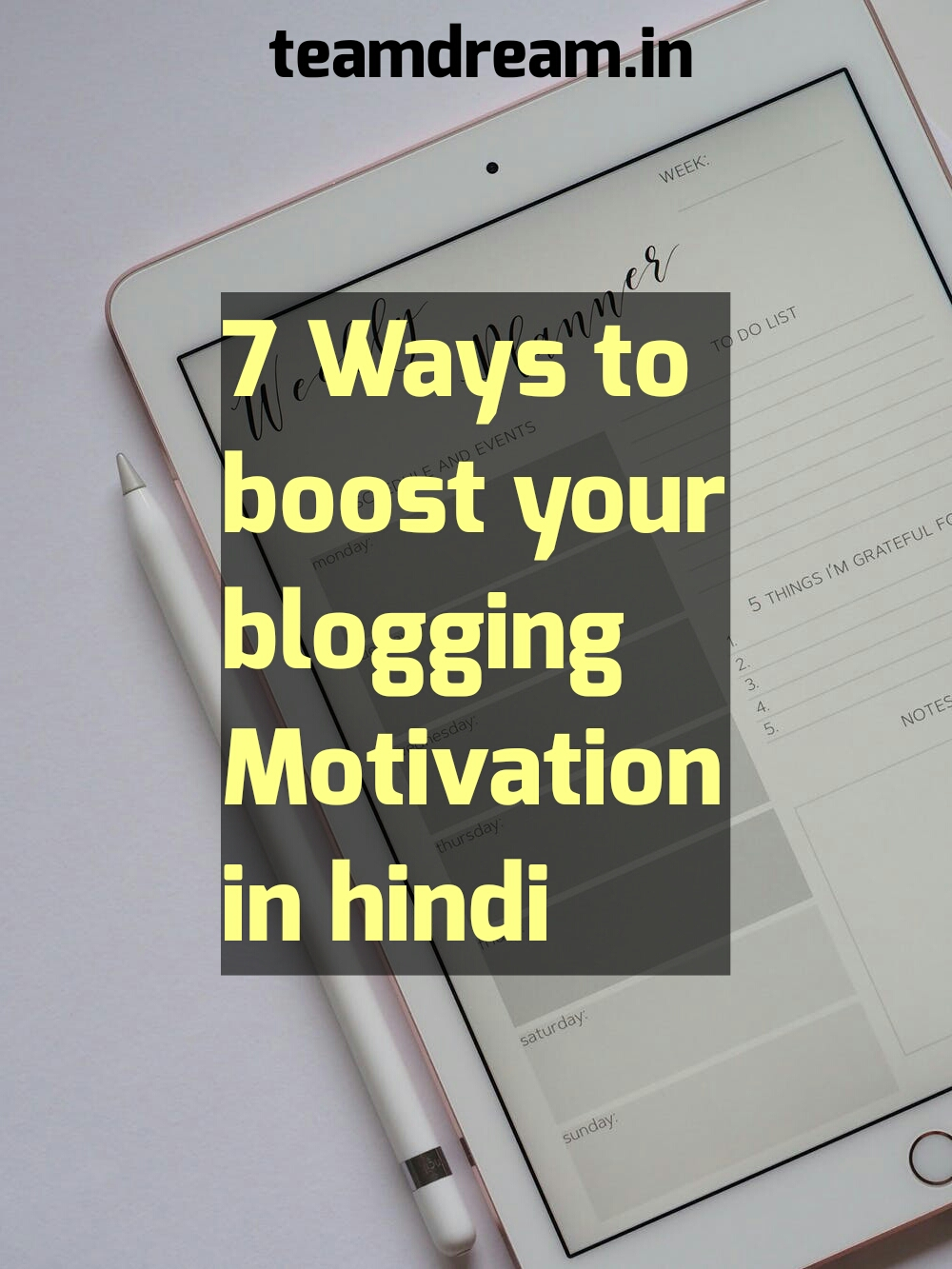 7 Ways to Boost Your Blogging Motivation | In Hindi - TeamDream