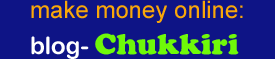 make money online:blog-Chukkiri