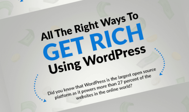 All The Right Ways To Get Rich Using WordPress