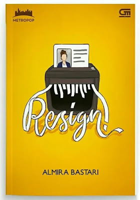 Review Novel Resign oleh Almira Bastari