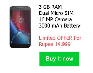 Moto G plus 4th Gen  budget cellphone under 15,000