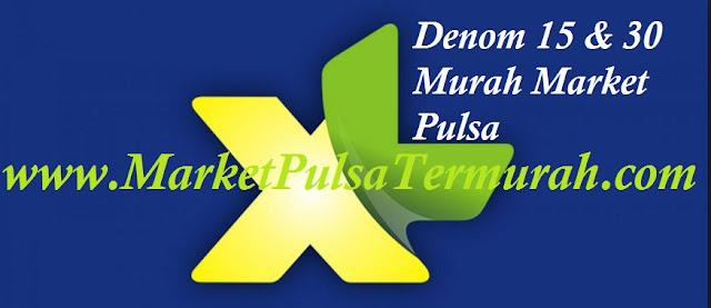 Pulsa XL Denominal 15 & 30 Murah Kini Sudah Tersedia Di Market Pulsa