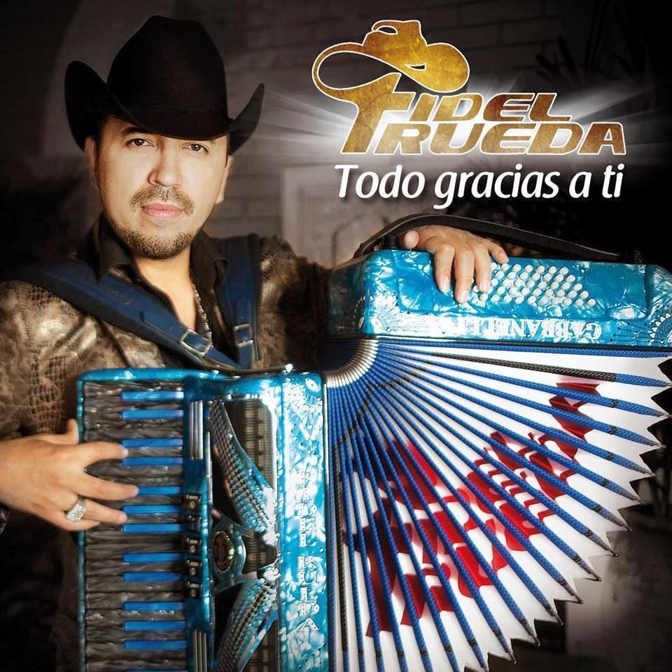 Fidel Rueda- Todo Gracias A Ti (Disco 2013)
