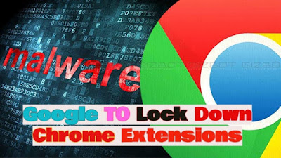 google to lock down the chrome extensions
