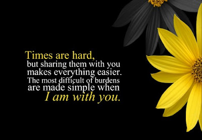 Love Quotes about husband: times are hard, but sharing them with you makes everything easier.