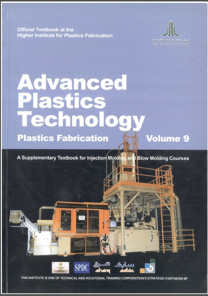 Advanced Plastics Technology,the Injection Molding and Blow Molding courses, Volume 9