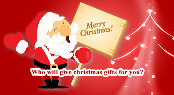 Who will give christmas gifts for you?