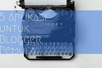 5 Aplikasi untuk Blogger Pemula