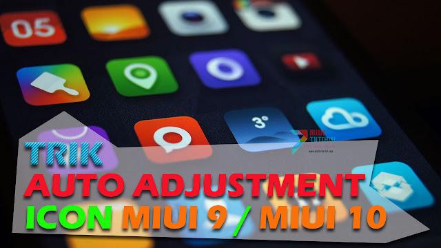 Trik Merapikan Icon Homescreen Rom Miui 9 dan Miui 10 Setelah Hilangkannya Fitur Auto Adjustment Icon
