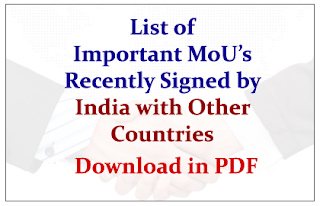 List of Important MoU's Recently Signed by India with Other Countries- Download in PDF