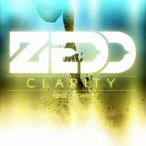Lirik Lagu Zedd - Clarity (feat Foxes) Lyrics