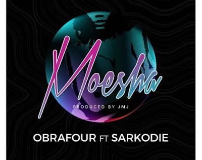 Obrafour ft. Sarkodie – Moesha (Prod. By JMJ)