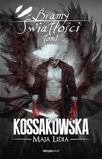 Bramy Światłości: Tom 1 - Maja Lidia Kossakowska