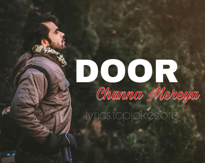 DOOR SONG is sung by Ninja music is composed by Goldboy starring Ninja Amrit  sc 1 st  TJ Songs Lyrics & Door Lyrics - Channa Mereya ¦ Ninja - TJ Songs Lyrics