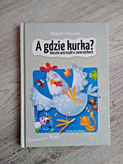 A gdzie kurka? - fantastyczna książeczka dla maluszków.