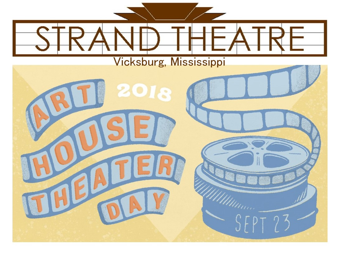 Strand Theatre Vicksburg It S Art House Theater Week At The Strand 3 Events In 4 Days