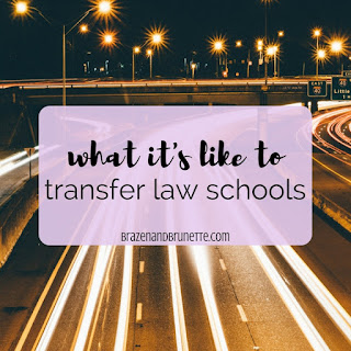 What it's like to transfer law schools. What to expect when you transfer law schools. | brazenandbrunette.com
