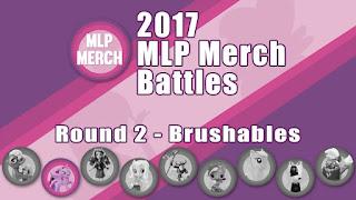 2017 MLP Merch Battles - Round 2
