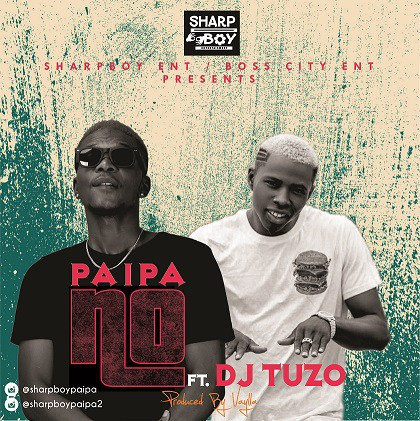 MUSIC : Sharpboy Paipa – NO Ft DJ Tuzo