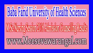 Baba Farid University of Health Sciences M.Sc Nursing Session 2016 Admission Counselling Results
