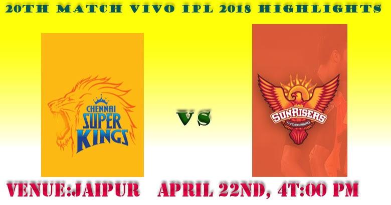 Watch 20th Match SRH VS CSK Highlights | VIVO IPL 2018 ...