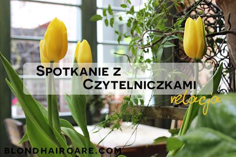 Spotkanie z Czytelniczkami BlondHairCare.com | fotorelacja - czytaj dalej »