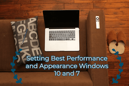 Setting Best Performance and Appearance Windows 10 and 7