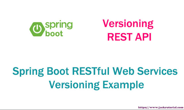 Spring Boot RESTful Web Services Versioning Example