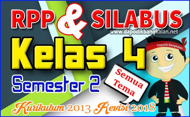 Silabus dan RPP Kelas 4 Kurikulum 2013/K13 Revisi 2018 Semester 2