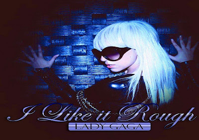 I Like It Rough - Lady Gaga Lyrics Official