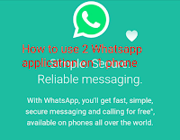 How to use 2 Whatsapp on one phone.