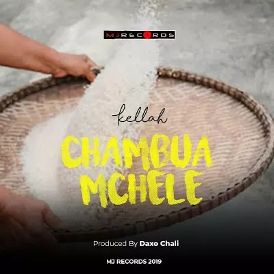 Download Audio | Kellah - Chambua Mchele