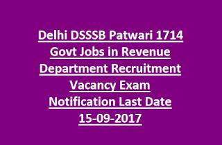 Delhi DSSSB Patwari 1714 Govt Jobs in Revenue Department Recruitment Vacancy Exam Notification Last Date 15-09-2017