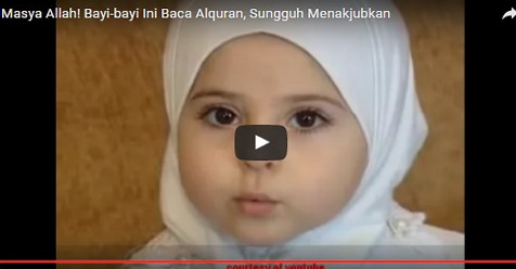 Bayi-Bayi Lucu Ini Sangat Menggemaskan Ketika Membaca Al Qur'an (Video)